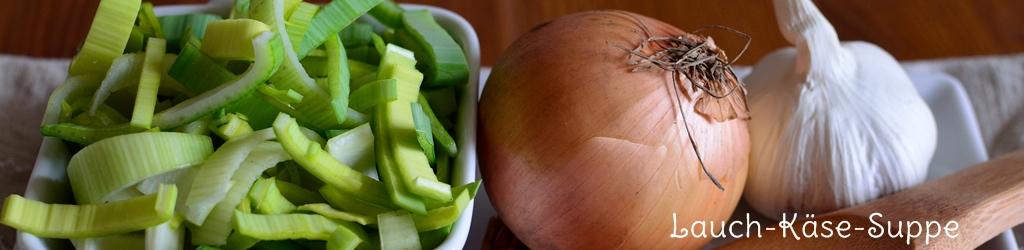 Montagsrezept #6 – Lauch-Käse-Suppe