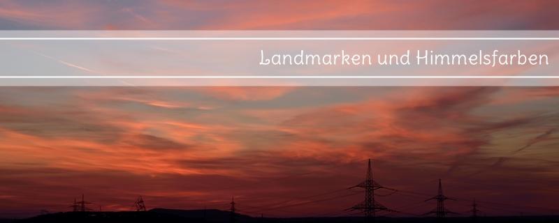 Landmarken und Himmelsfarben – Schurenbachhalde
