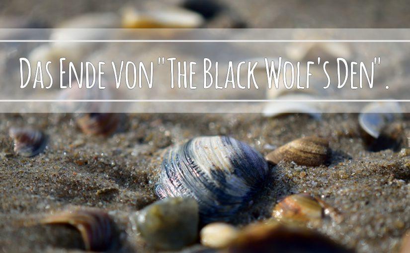 Auf Wiedersehen The Black Wolf's Den