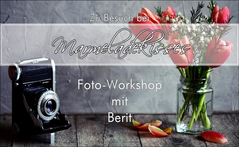 Zu Gast bei Marmeladekisses: Foto-Workshop mit Berit.
