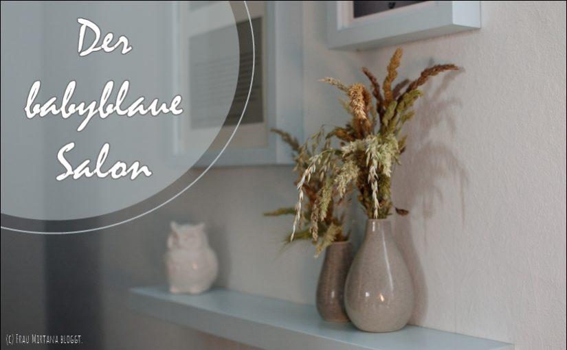 """Unser Wohnzimmer wird zum """"Babyblauen Salon""""."""