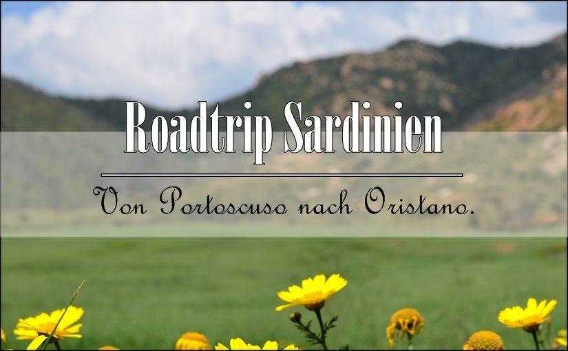 Roadtrip Sardinien: Von Portoscuso nach Oristano.